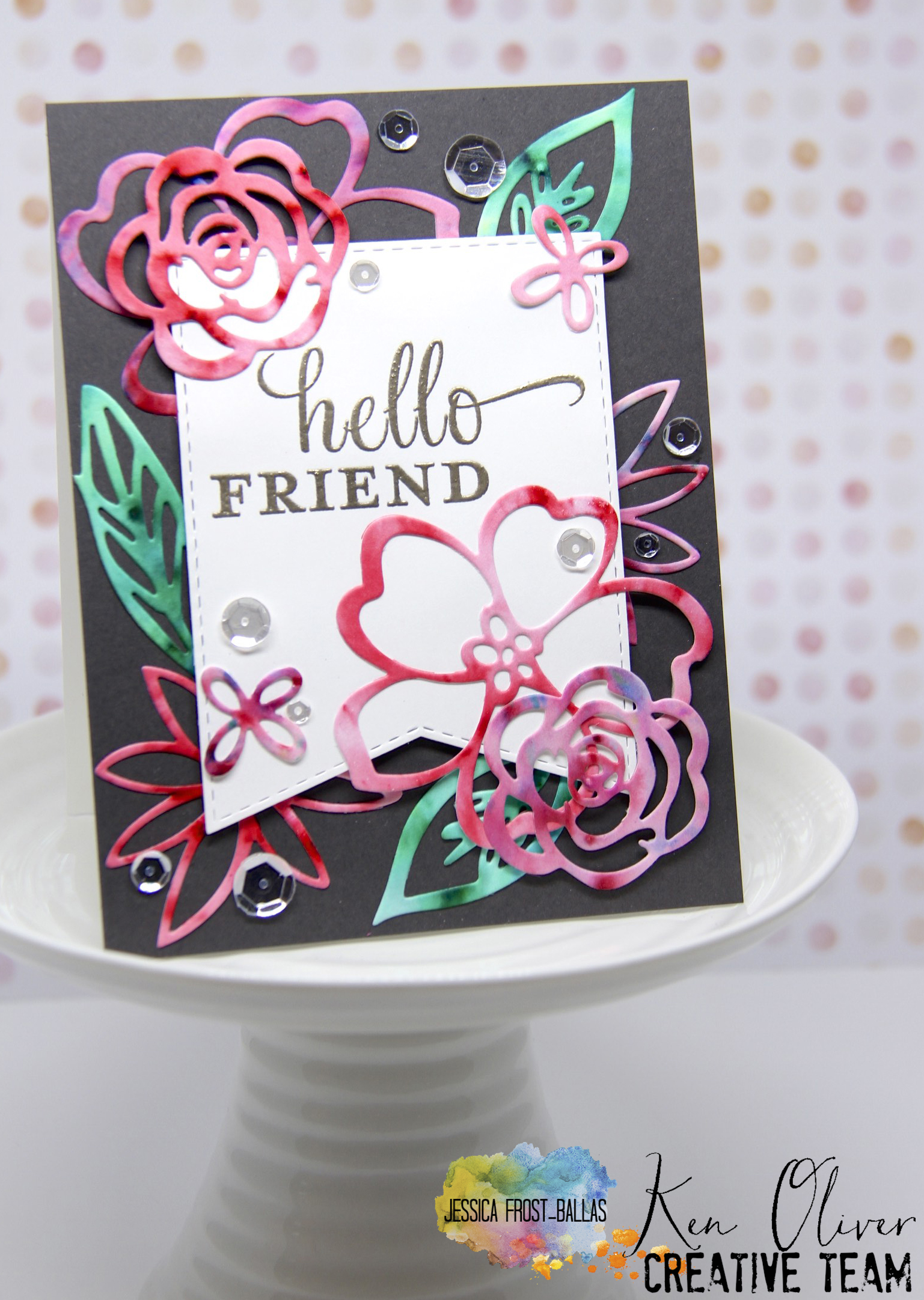 Ken Oliver Crafts Creative Team: Hello Friend