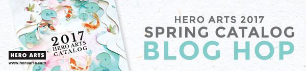 Hero Arts 2017 Spring Catalog Blog Hop