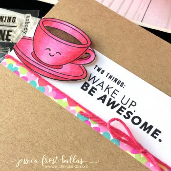Wake Up, Be Awesome by Jessica Frost-Ballas for Simon Says Stamp