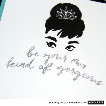 Be Your Own Kind of Gorgeous by Jessica Frost-Ballas for Hero Arts