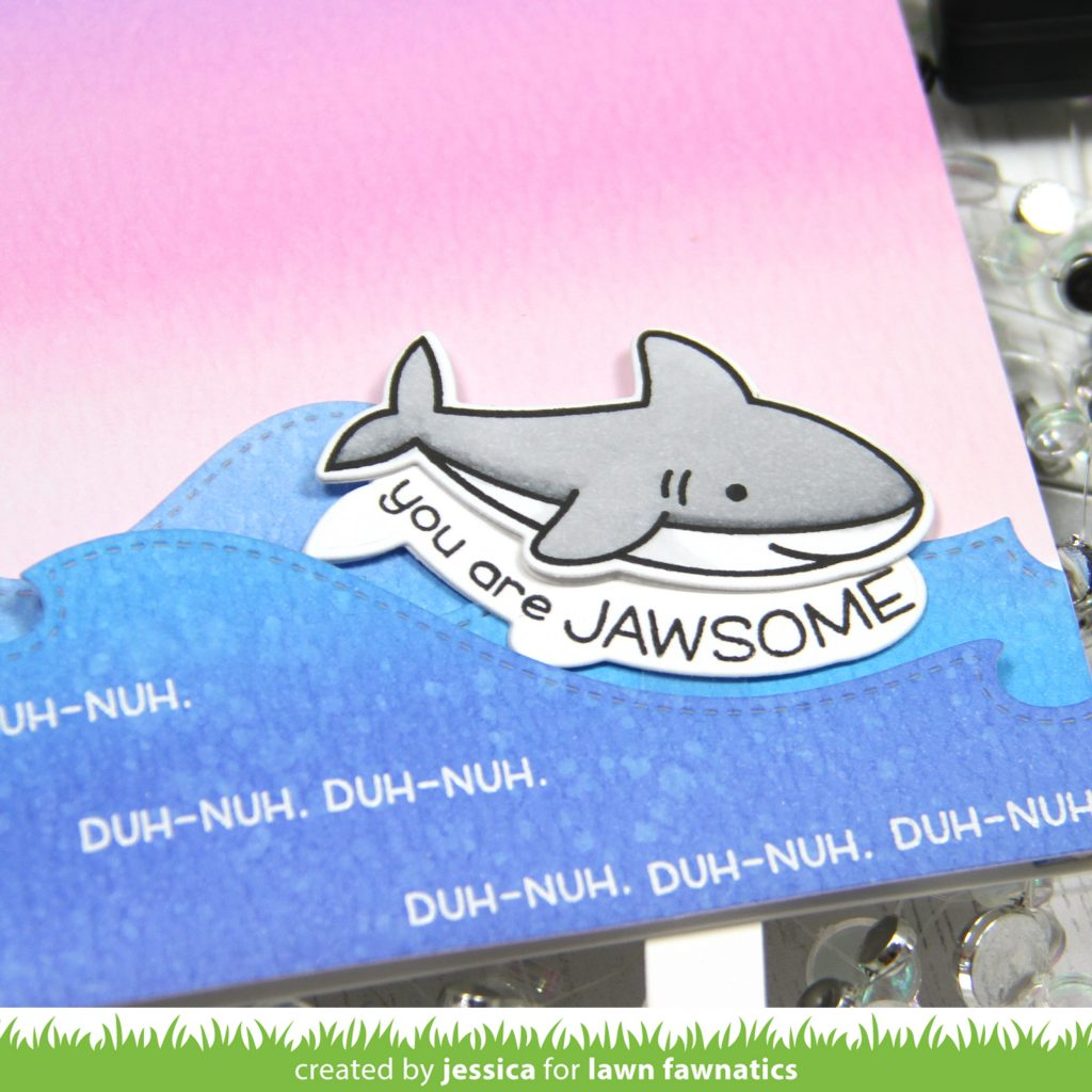You Are Jawsome by Jessica Frost-Ballas for Lawn Fawnatics