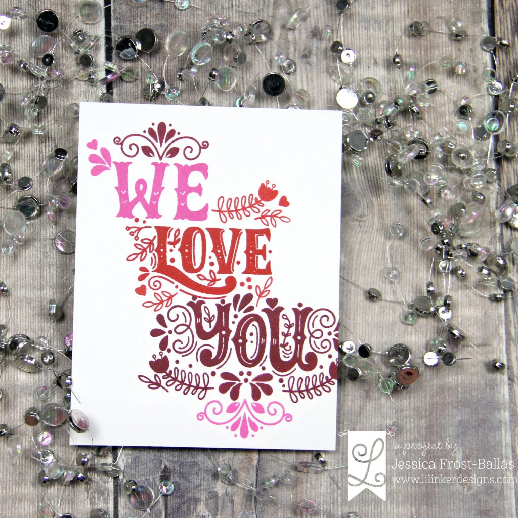 We Love You by Jessica Frost-Ballas for Lil' Inker Designs