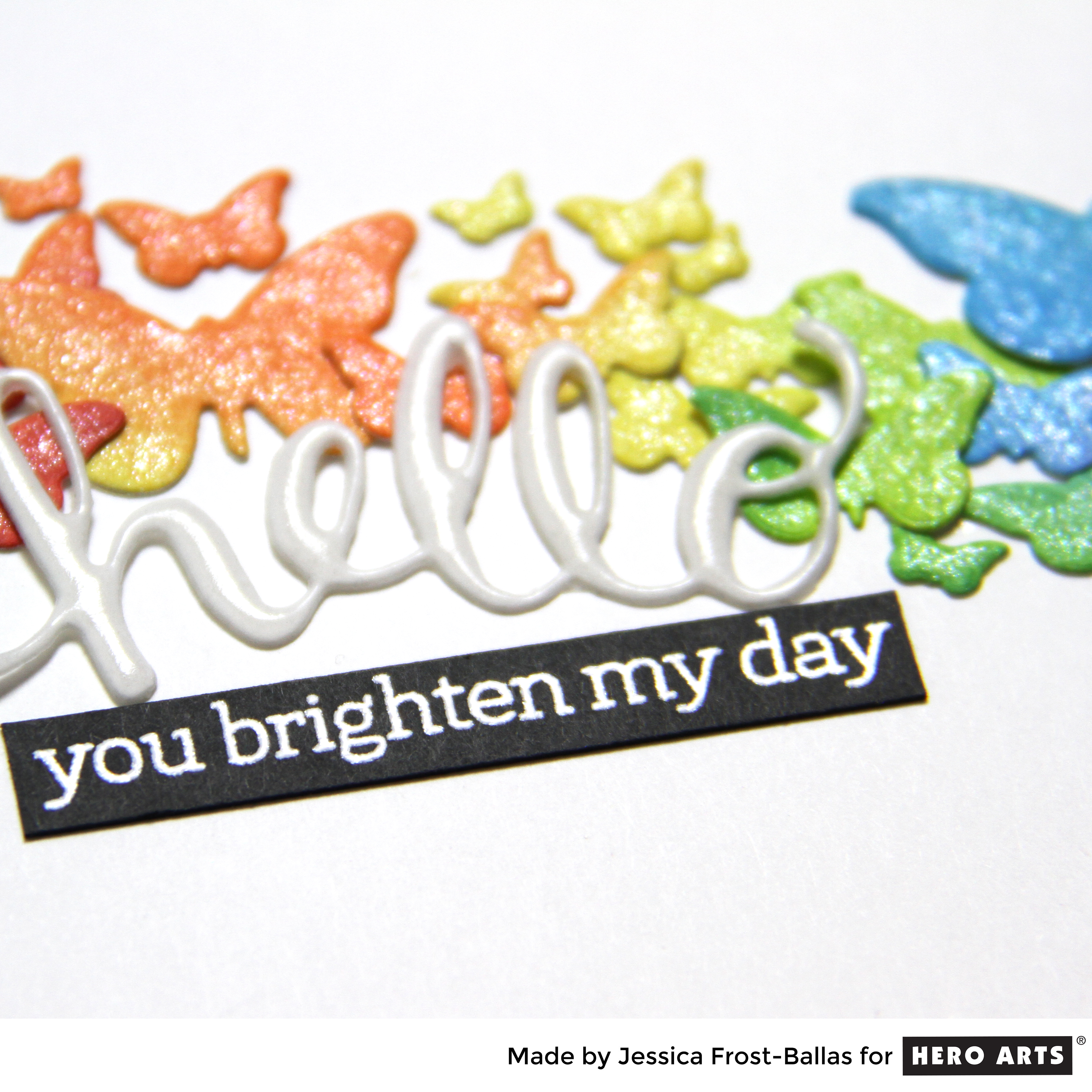 Hello You Brighten My Day by Jessica Frost-Ballas for Hero Arts