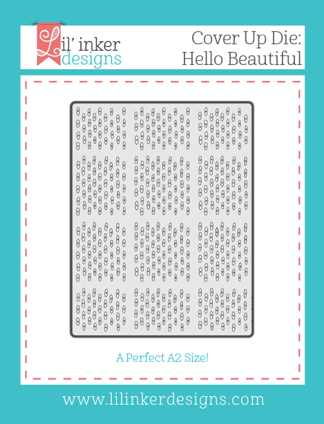 Lil' Inker Designs Hello Beautiful Cover Up Die