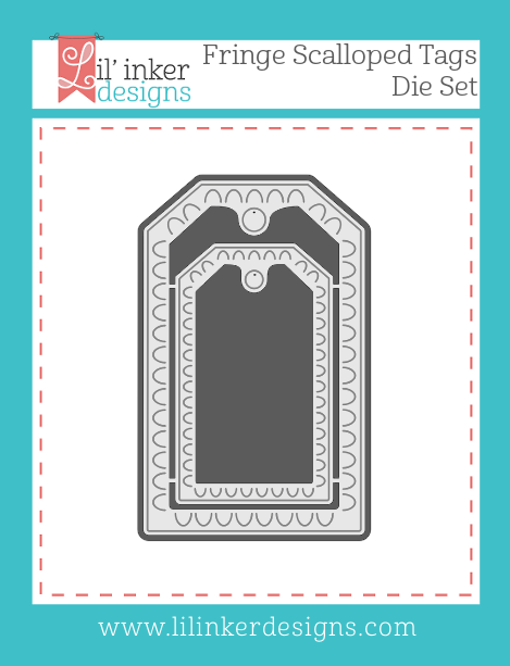 Lil' Inker Designs Fringe Scalloped Tag Dies