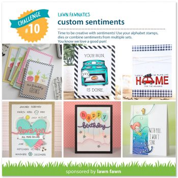 Lawn Fawnatics Challenge #10: Custom Sentiments