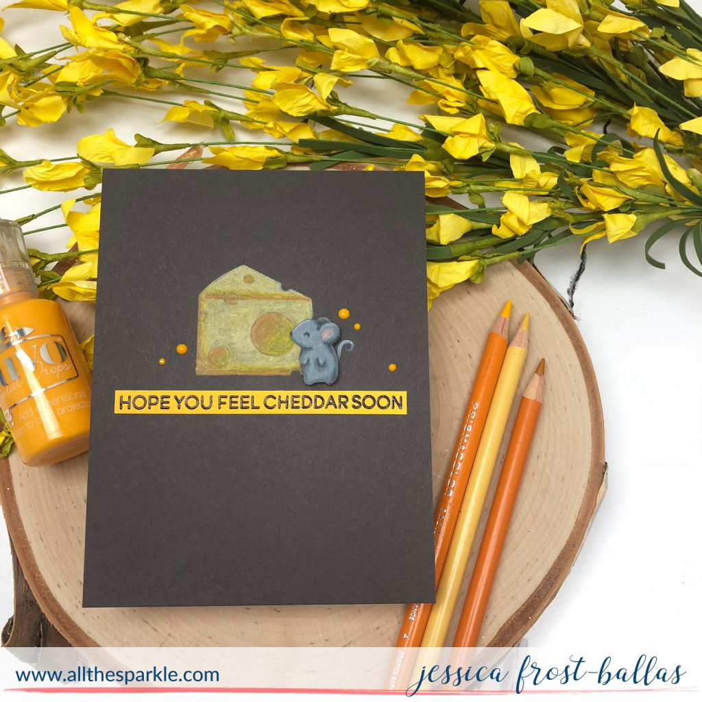 Hope You Feel Cheddar Soon by Jessica Frost-Ballas for Heffy Doodle Stamps