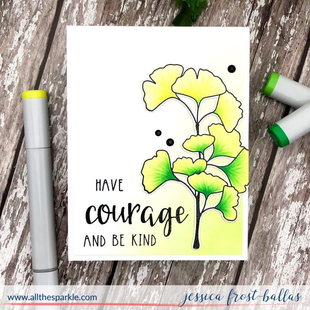 Have Courage and Be Kind by Jessica Frost-Ballas with Neat and Tangled