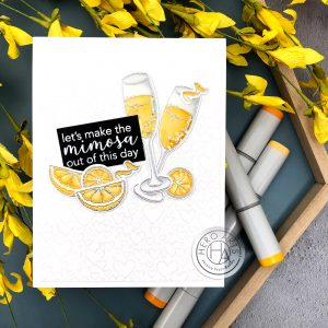 Let's Make The Mimosa Out of This Day by Jessica Frost-Ballas for Hero Arts