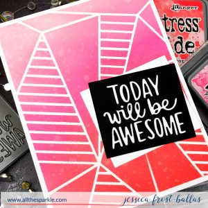 Today will be Awesome by Jessica Frost-Ballas for Simon Says Stamp