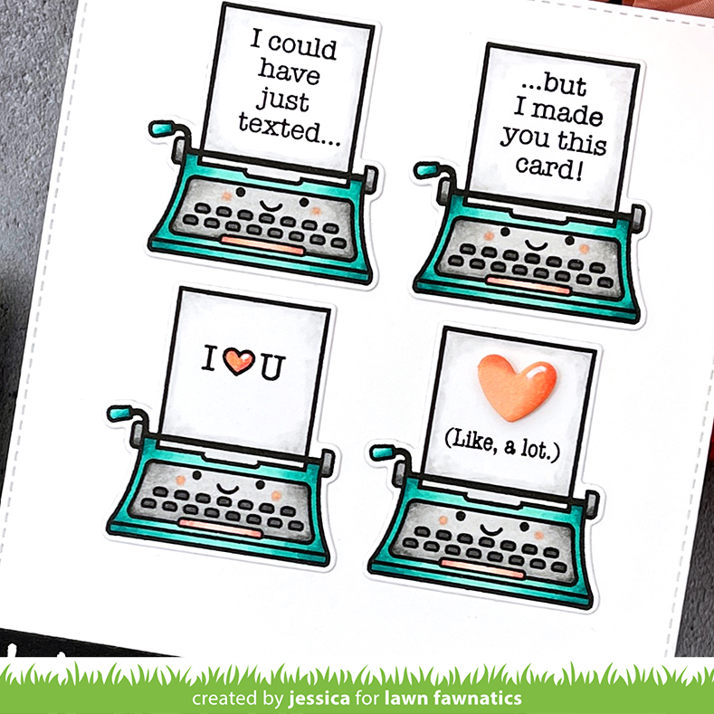 You're Just My Type by Jessica Frost-Ballas for Lawn Fawnatics