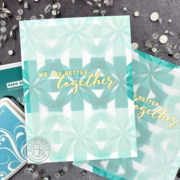 Better Together by Jessica Frost-Ballas for Hero Arts and Reverse Confetti